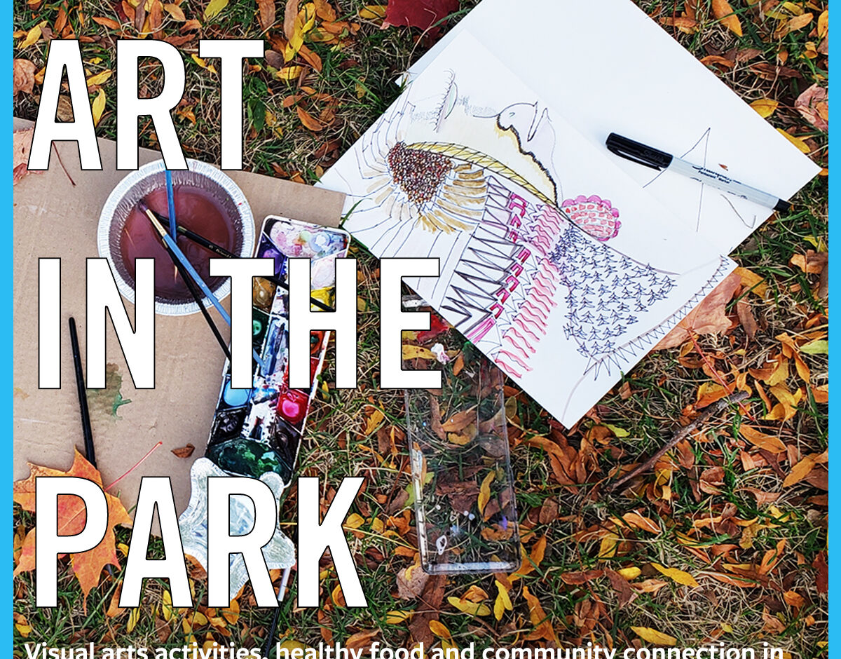 """A photograph of a colourful illustration in progress and a kit of paints, set against a grassy and leafy surface. Text overlaid says """"ART IN THE PARK: Visual arts activities, healthy food and community connection in front of Artscape YoungPlace. Register through culinaryarts@sketch.ca. Wednesdays, September 15 until November 3."""